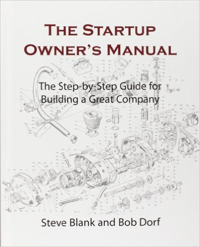 The Startup Owner's Manual: The Step-By-Step Guide for Building a Great Company Book Cover