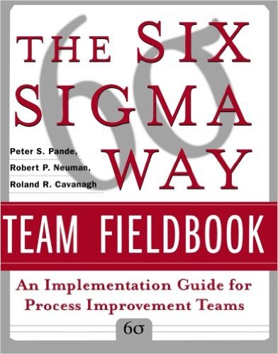 The Six Sigma Way Team Fieldbook: An Implementation Guide for Process Improvement Teams Book Cover